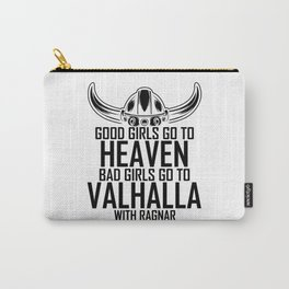 Good Girls Go To Heaven Bad To Valhalla Carry-All Pouch