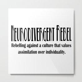 Neurodiversity - Neurodivergent Rebel Metal Print