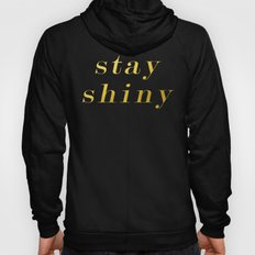Stay Shiny Hoody