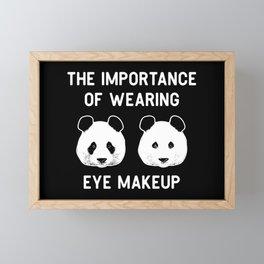 The importance of wearing eye makup - Funny Panda Gift Framed Mini Art Print