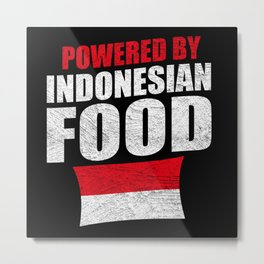 Powered By Indonesian Food Distressed Metal Print