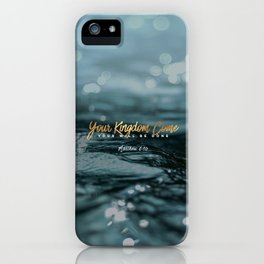 Your Kingdom Come iPhone Case