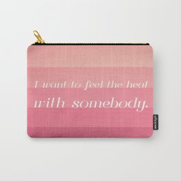 somebody (who loves me) Carry-All Pouch