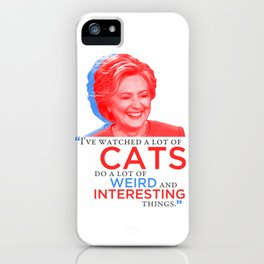 I've watched a lot of CATS! iPhone Case