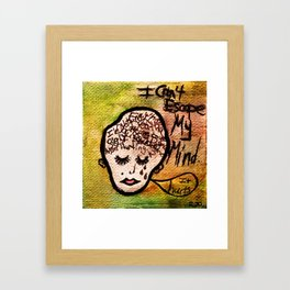 I Can't Escape My Mind Framed Art Print