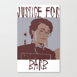 Justice for Barb Canvas Print