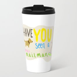 Have you seen a small mailman? Travel Mug