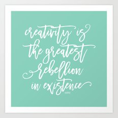 creativity rebellion Art Print