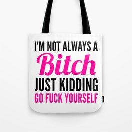 I'M NOT ALWAYS A BITCH (Pink & Black) Tote Bag