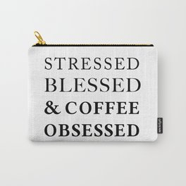 Stressed Blessed Obsessed Carry-All Pouch