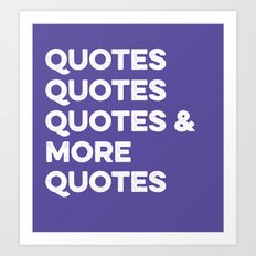 Quotes & More Quotes Art Print