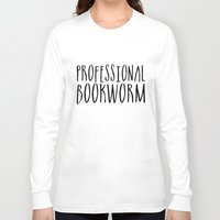 bookworm Long Sleeve T-shirts featuring Professional bookworm by bookwormboutique