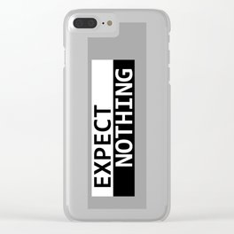 Expect Nothing Clear iPhone Case
