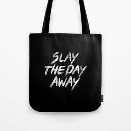 Slay The Day Away Dirty Vintage Brush Typography Tote Bag