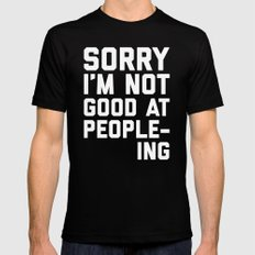 Not Good At People-ing Funny Quote Black Mens Fitted Tee MEDIUM