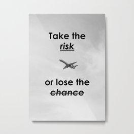 Motivational - Take The Risk - Motivation Metal Print