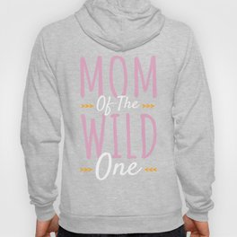 Mom Gift Mother Of The Wild One Wife Mommy Mother To Be Hoody