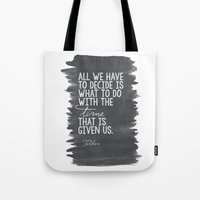 "tolkien Tote Bags featuring ""All We Have to Decide"" Tolkien Quote by tailormade008"