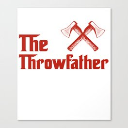 The Throwfather Axe Thrower Axe Throwing Gift Canvas Print