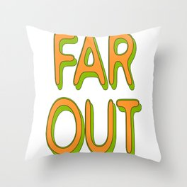 Far Out Font Throw Pillow
