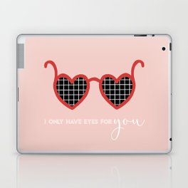 I Only Have (Heart) Eyes for You Laptop & iPad Skin