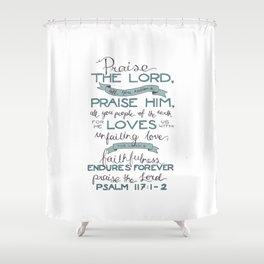 Psalm 117: 1-2 Shower Curtain