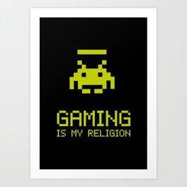 Gaming is my religion Art Print