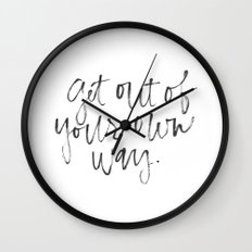 Get Out of Your Own Way  Wall Clock