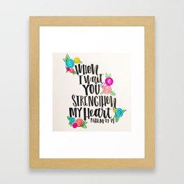Psalm 27: 15 When I Wait You Strengthen My Heart Framed Art Print