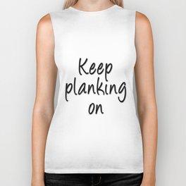 Keep planking on Biker Tank