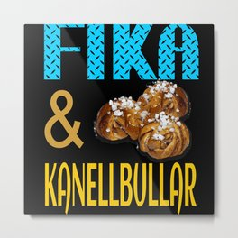 Fika & Kanellbullar Metal Print