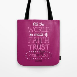 Faith, Trust, and Pixie Dust - Peter Pan Tote Bag