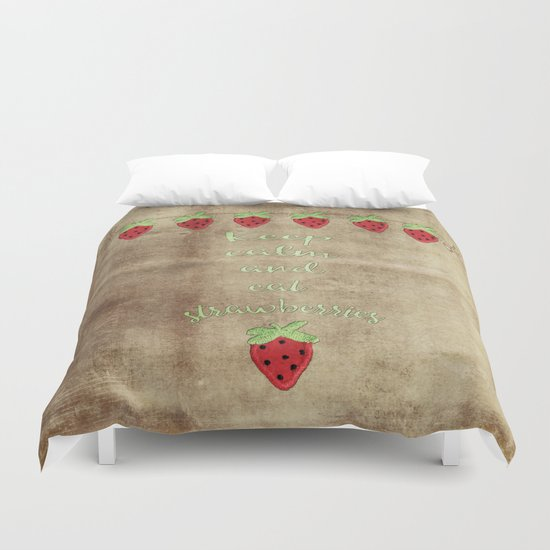 Keep calm and eat strawberries  - Strawberry Typography and Illustration Duvet Cover