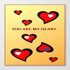 You are my heart. Canvas Print