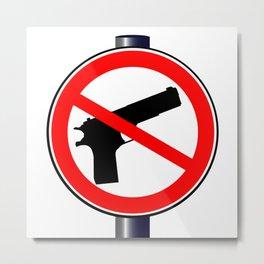 No Guns Alowed Metal Print