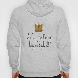 Am I the current King of England? Sherlock Hoody