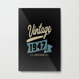 Vintage Since 1947 Birthday Gift Metal Print