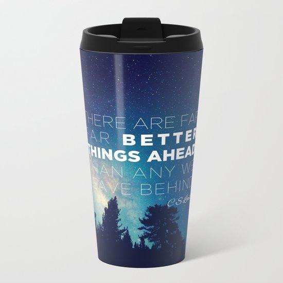 """CS Lewis """"Better Things Ahead"""" Metal Travel Mug"""