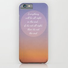 Everything will be all right in the end... iPhone 6s Slim Case