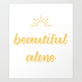 It's a beautiful day to leave me alone Art Print