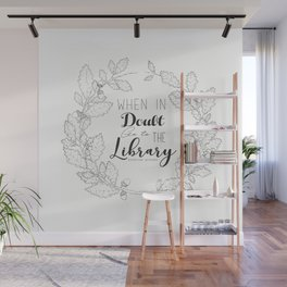 When in doubt go to the library Wall Mural