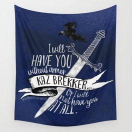 Six of Crows - I will have you Wall Tapestry