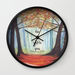 He is with you Wall Clock