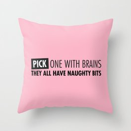 Pick One With Brains Throw Pillow