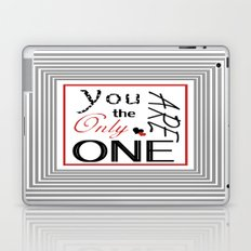 You are the only one Laptop & iPad Skin