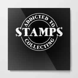 Addicted Stamps Collecting Metal Print