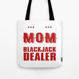The Best Kind Of Mom Raises A Black Jack Dealer Tote Bag