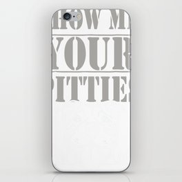 Funny Show Me Your Pitties Pitbull Shirt iPhone Skin