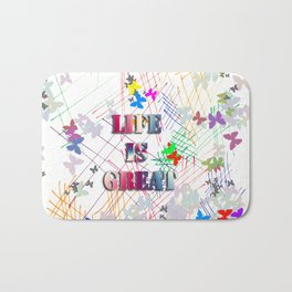 Life is Great Bath Mat
