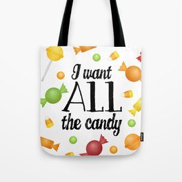 I Want All The Candy Tote Bag